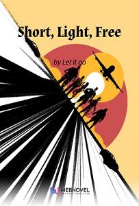 Short, Light, Free