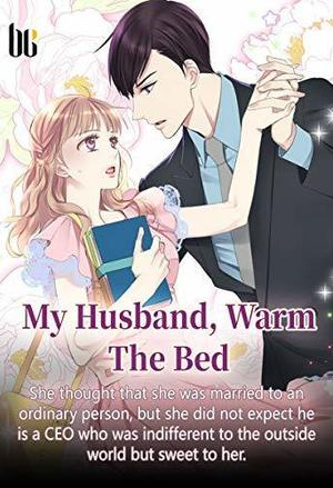 My Husband, Warm The Bed