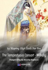 The Tempestuous Consort – Wilfully Pampered by the Beastly Highness
